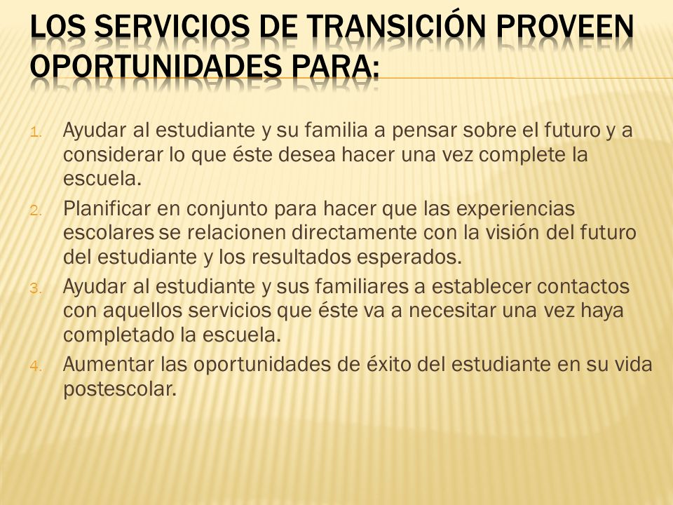 Los servicios de transición proveen oportunidades para: