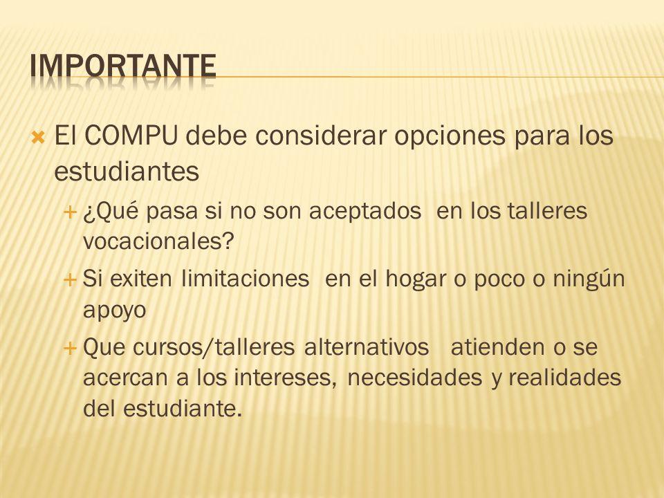importante El COMPU debe considerar opciones para los estudiantes