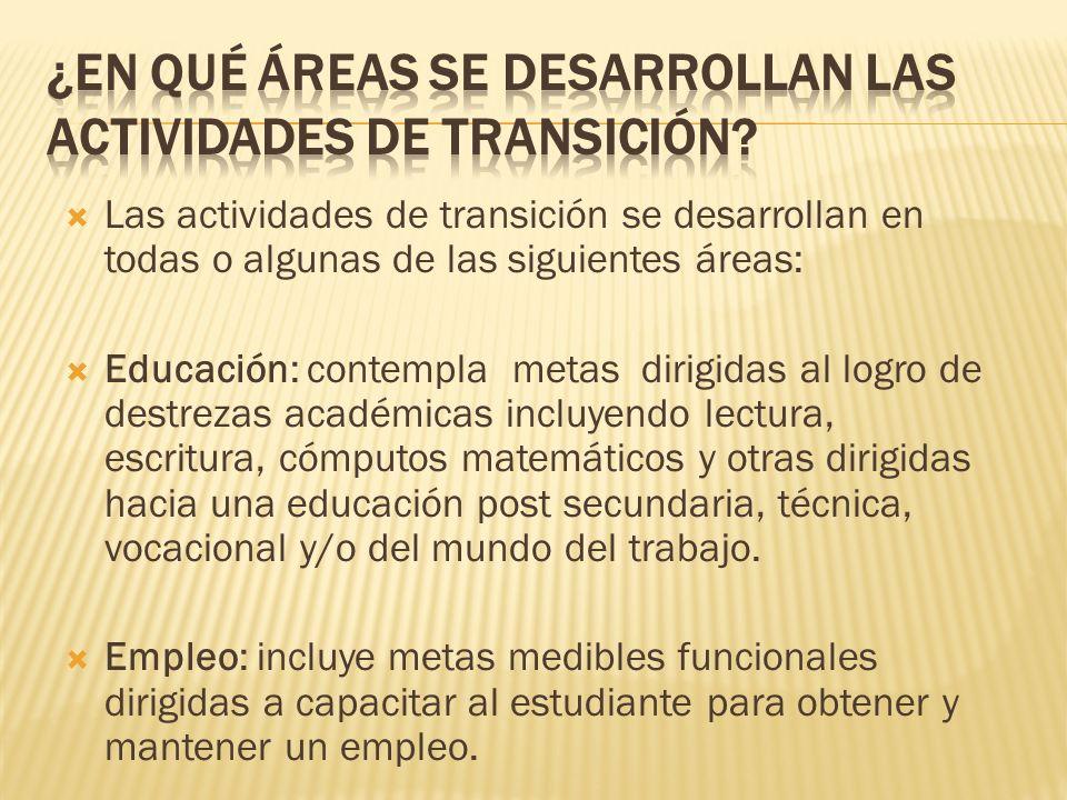 ¿En qué áreas se desarrollan las actividades de transición