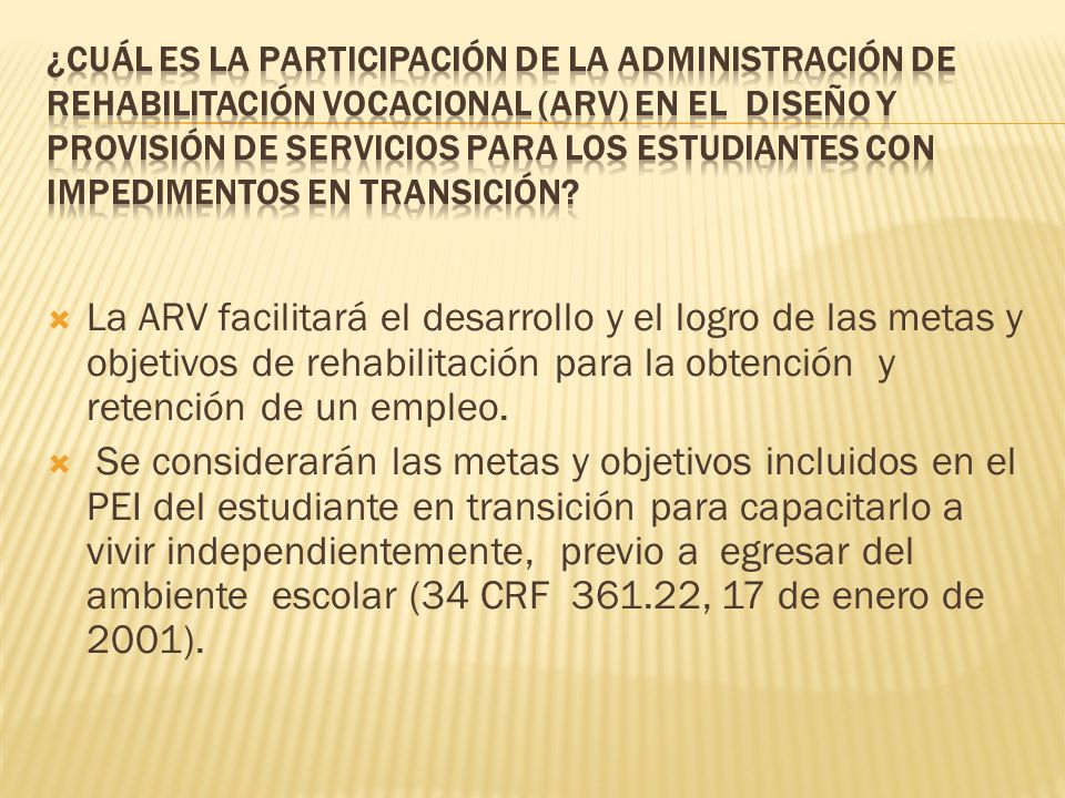 ¿Cuál es la participación de la Administración de Rehabilitación Vocacional (ARV) en el diseño y provisión de servicios para los estudiantes con impedimentos en transición