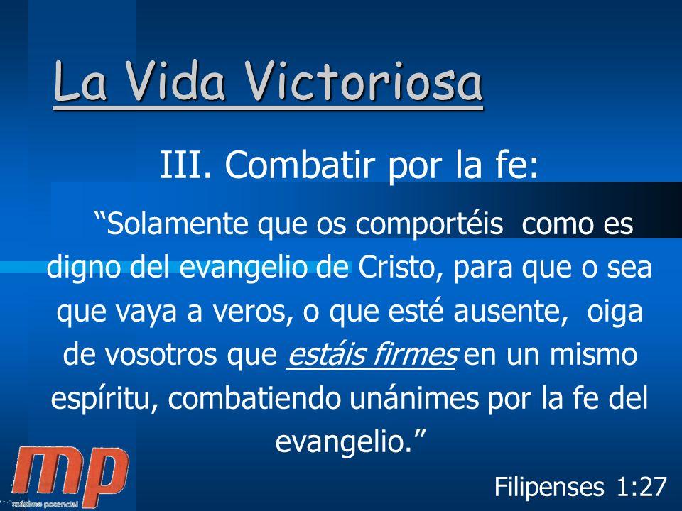 La Vida Victoriosa III. Combatir por la fe:
