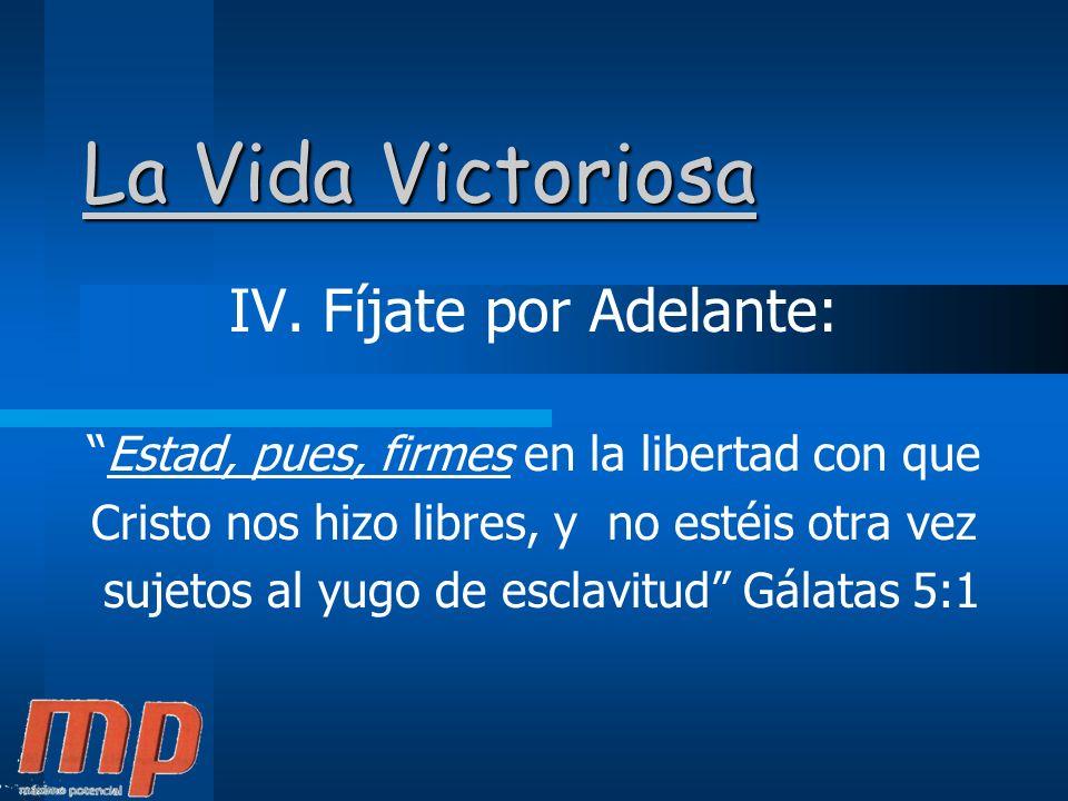 La Vida Victoriosa IV. Fíjate por Adelante: