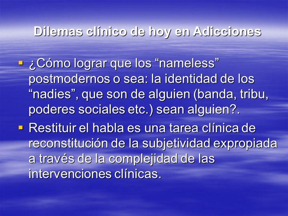 Dilemas clínico de hoy en Adicciones