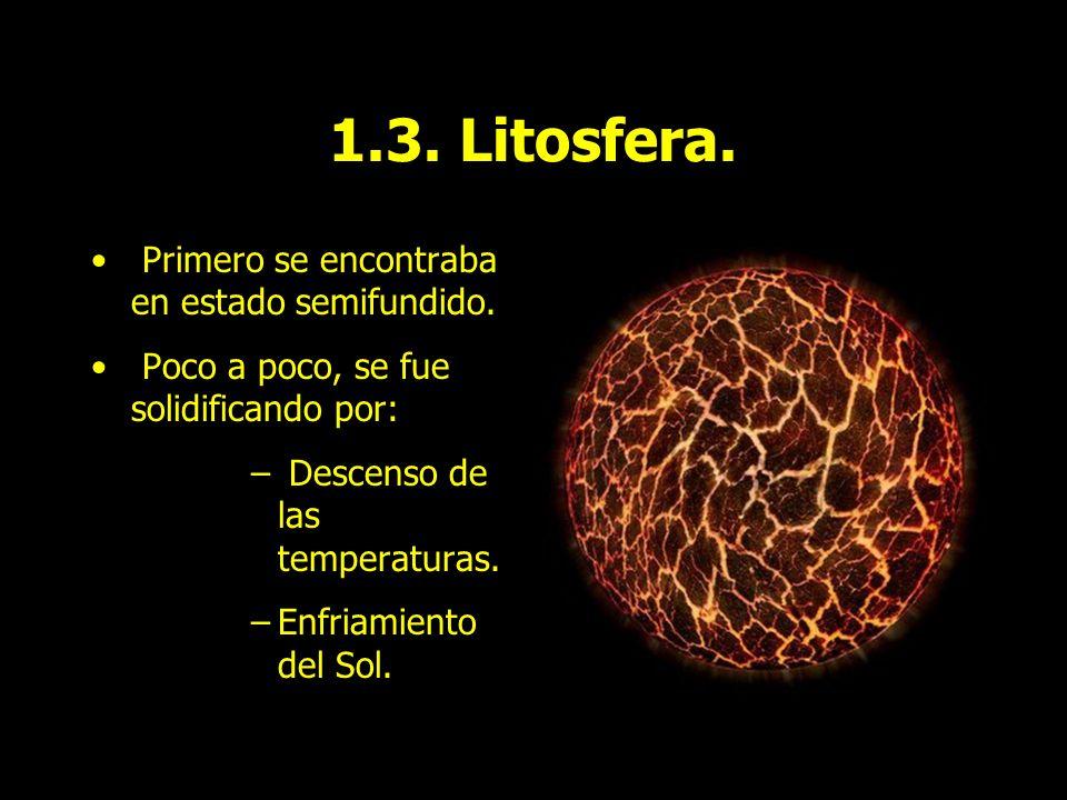 1.3. Litosfera. Primero se encontraba en estado semifundido.