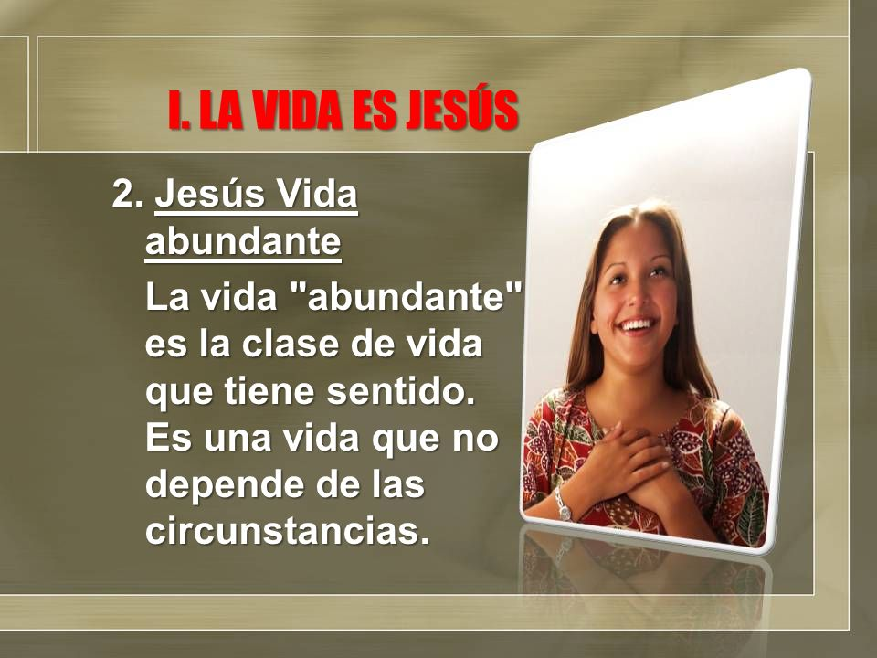 I. LA VIDA ES JESÚS