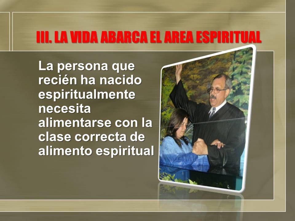 III. LA VIDA ABARCA EL AREA ESPIRITUAL