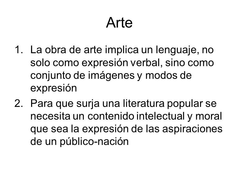 Arte La obra de arte implica un lenguaje, no solo como expresión verbal, sino como conjunto de imágenes y modos de expresión.