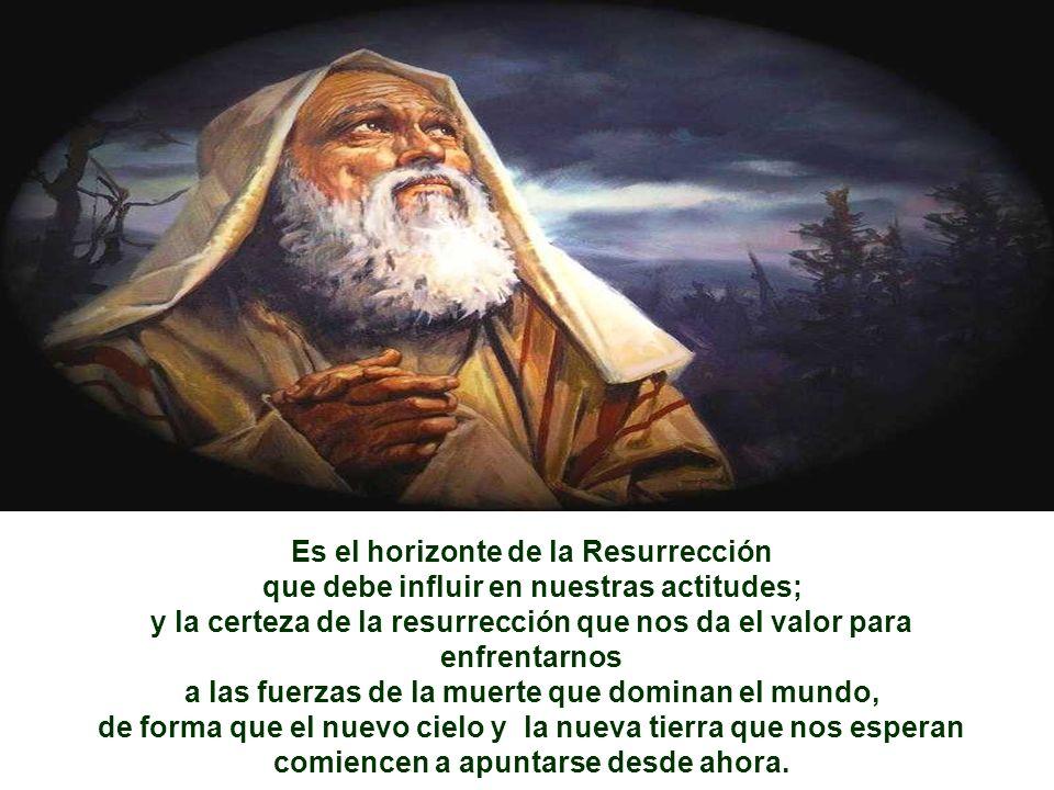 Es el horizonte de la Resurrección