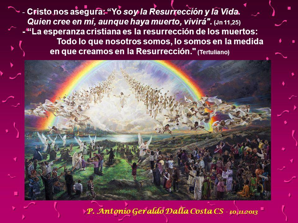 Quien cree en mí, aunque haya muerto, vivirá . (Jn 11,25)