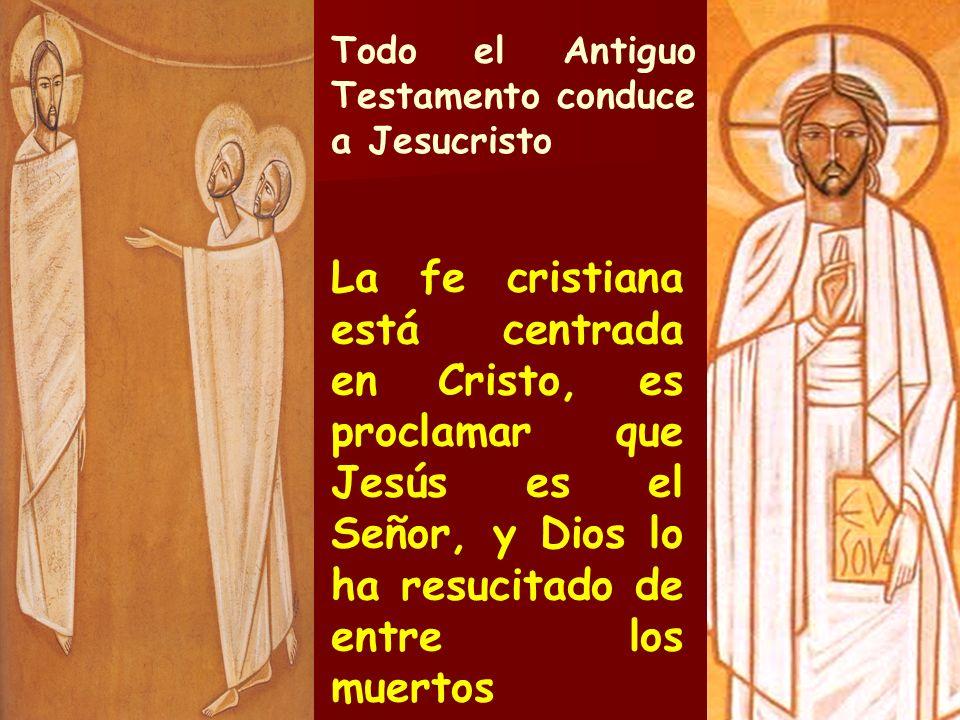 Todo el Antiguo Testamento conduce a Jesucristo