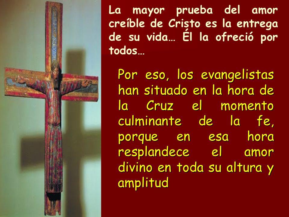La mayor prueba del amor creíble de Cristo es la entrega de su vida… Él la ofreció por todos…