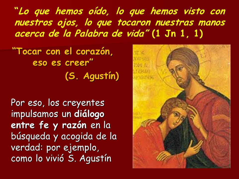 Tocar con el corazón, eso es creer (S. Agustín)
