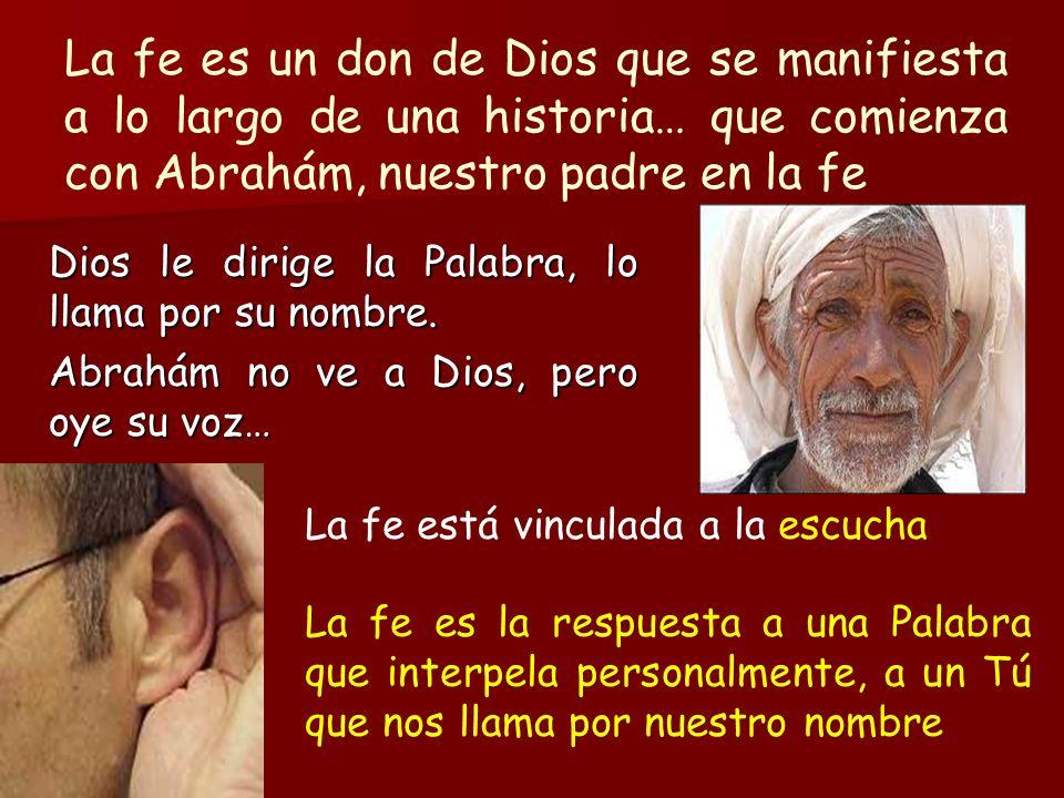 La fe es un don de Dios que se manifiesta a lo largo de una historia… que comienza con Abrahám, nuestro padre en la fe
