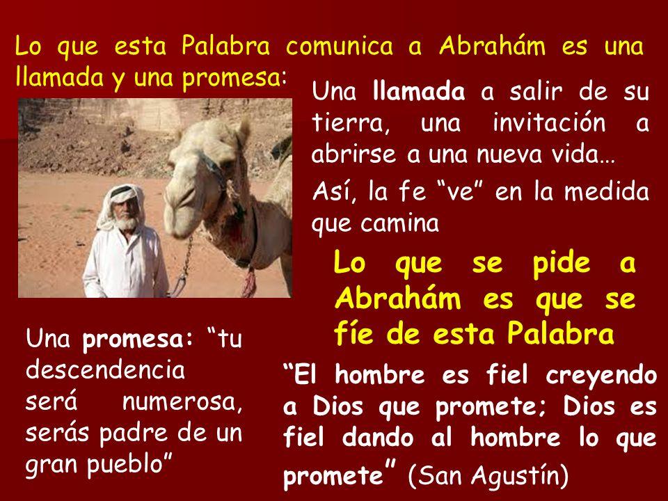 Lo que esta Palabra comunica a Abrahám es una llamada y una promesa: