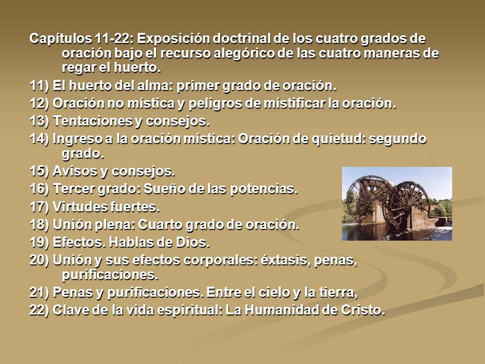 Capítulos 11-22: Exposición doctrinal de los cuatro grados de oración bajo el recurso alegórico de las cuatro maneras de regar el huerto.
