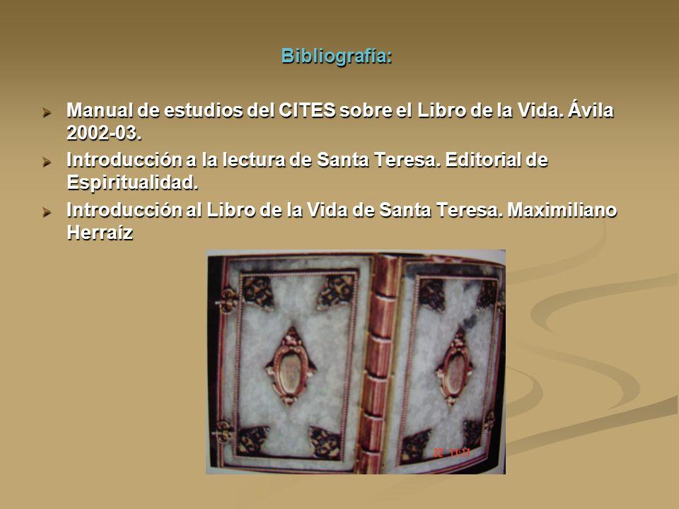 Bibliografía: Manual de estudios del CITES sobre el Libro de la Vida. Ávila 2002-03.