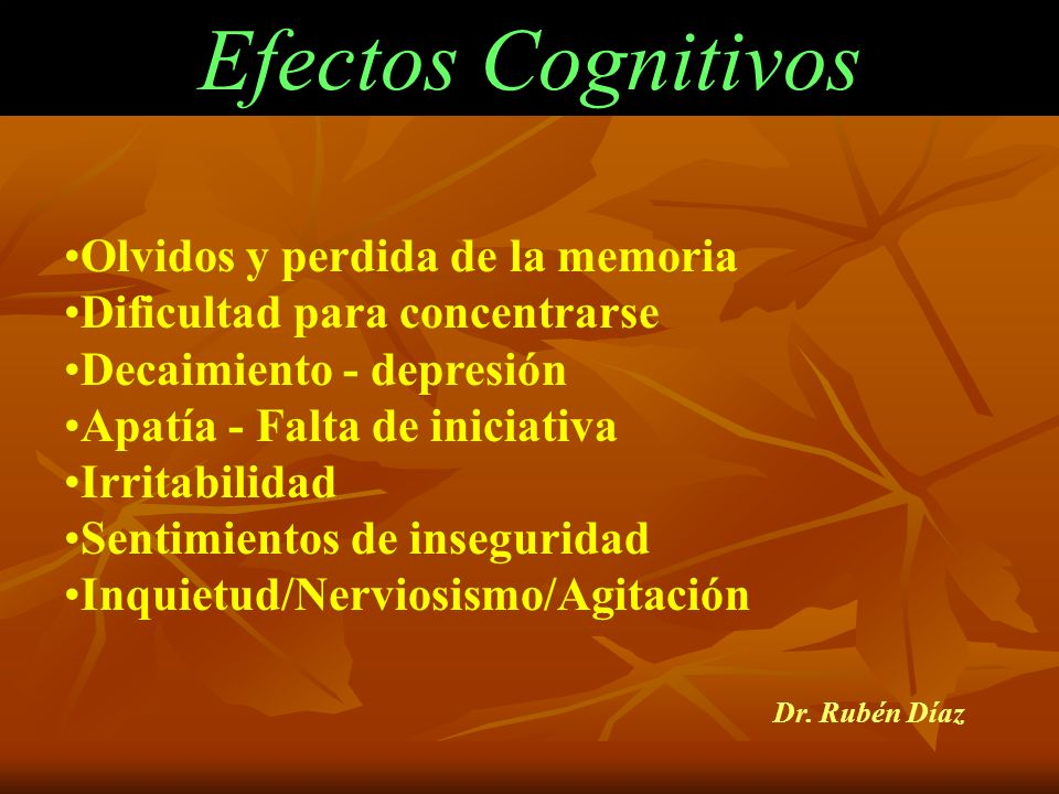 Efectos Cognitivos Olvidos y perdida de la memoria