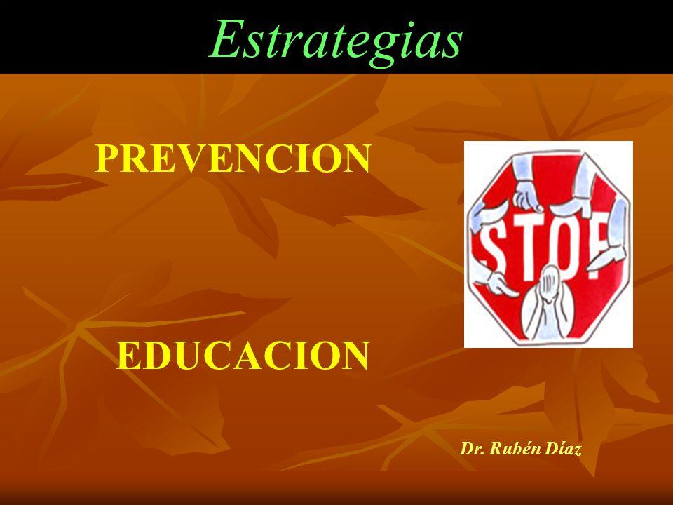 Estrategias PREVENCION EDUCACION Dr. Rubén Díaz