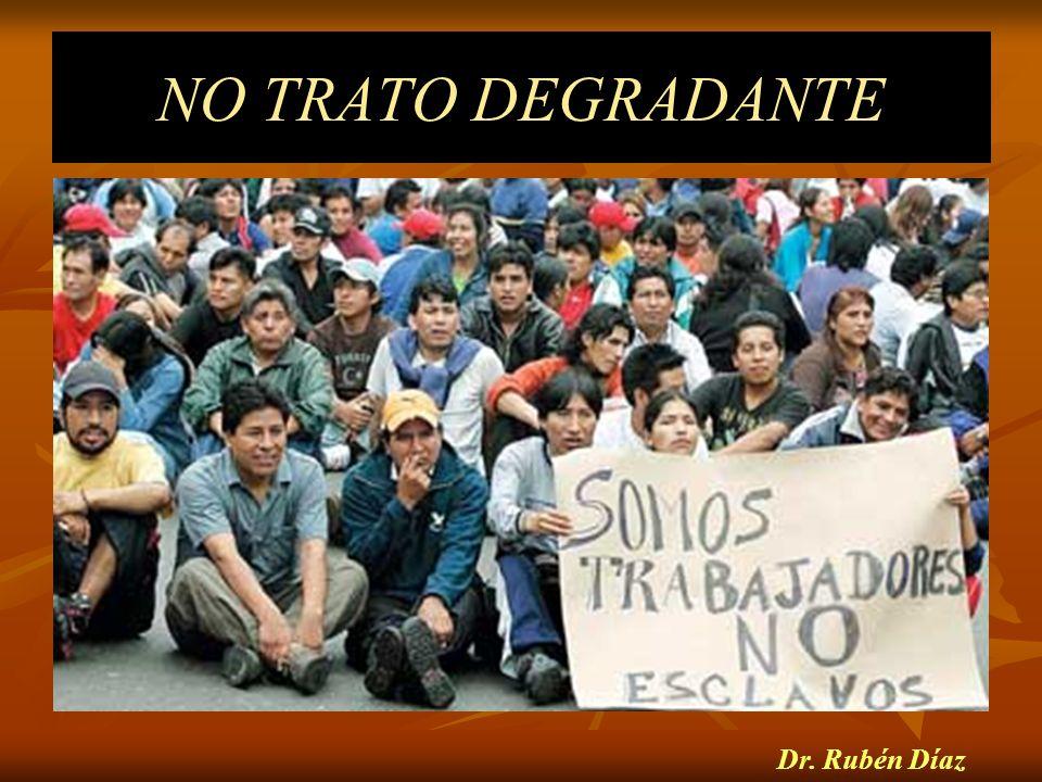 NO TRATO DEGRADANTE Dr. Rubén Díaz