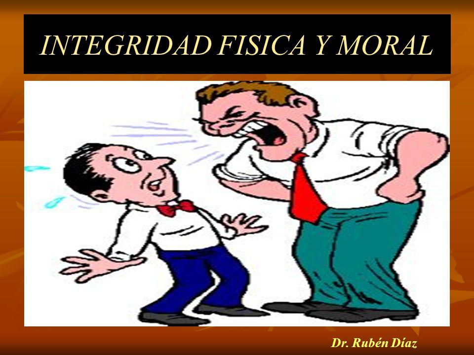 INTEGRIDAD FISICA Y MORAL
