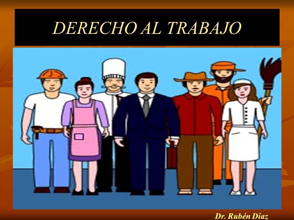 DERECHO AL TRABAJO Dr. Rubén Díaz