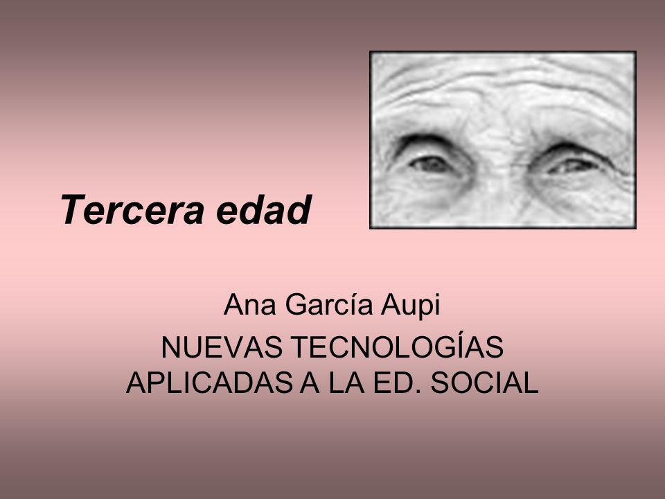 Ana García Aupi NUEVAS TECNOLOGÍAS APLICADAS A LA ED. SOCIAL
