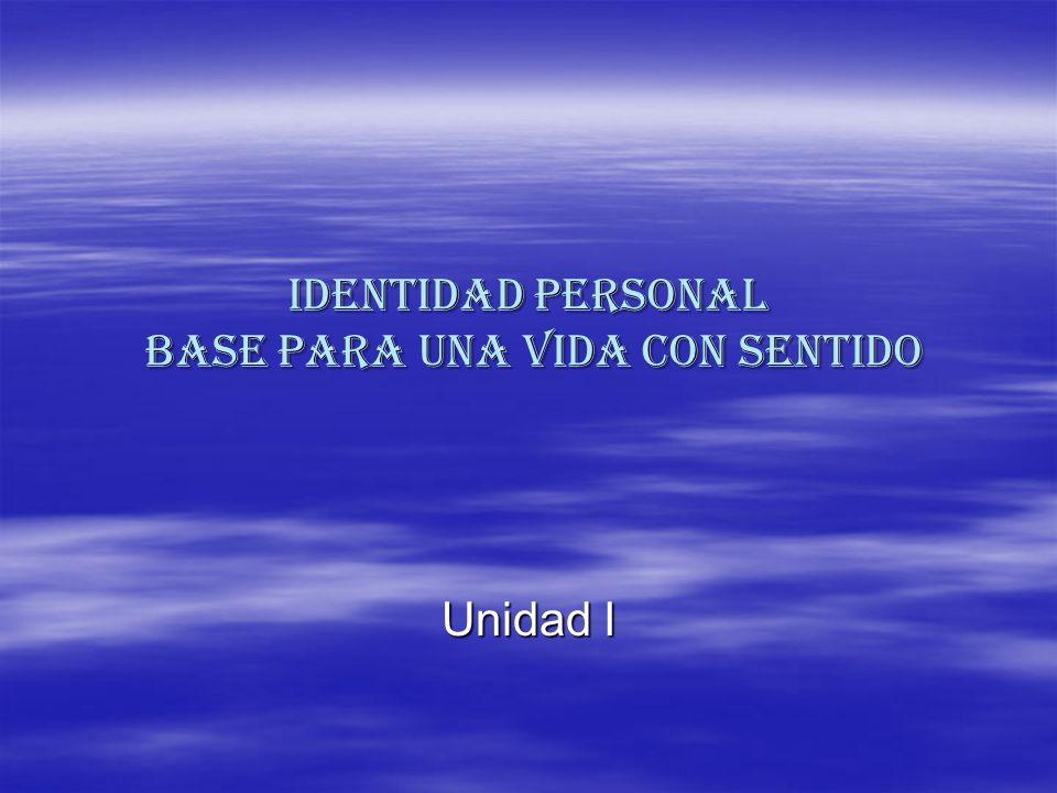IDENTIDAD PERSONAL BASE PARA UNA VIDA CON SENTIDO