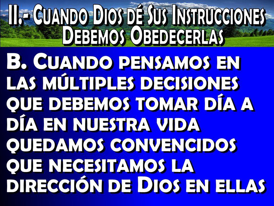 II.- Cuando Dios dé Sus Instrucciones