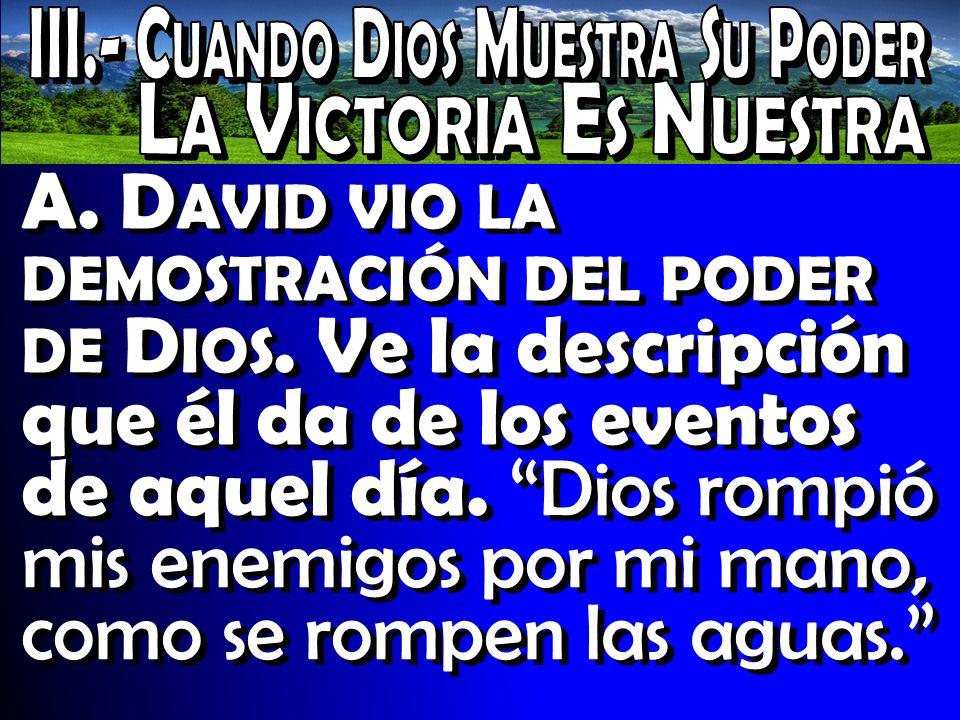 III.- Cuando Dios Muestra Su Poder