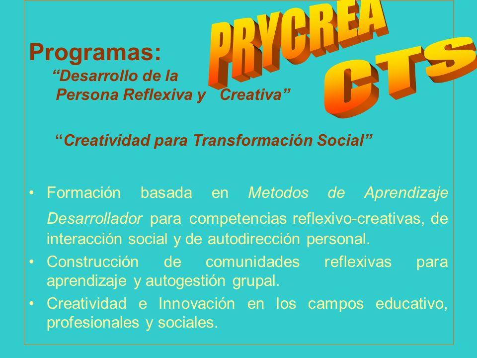 Programas: Desarrollo de la Persona Reflexiva y Creativa PRYCREA