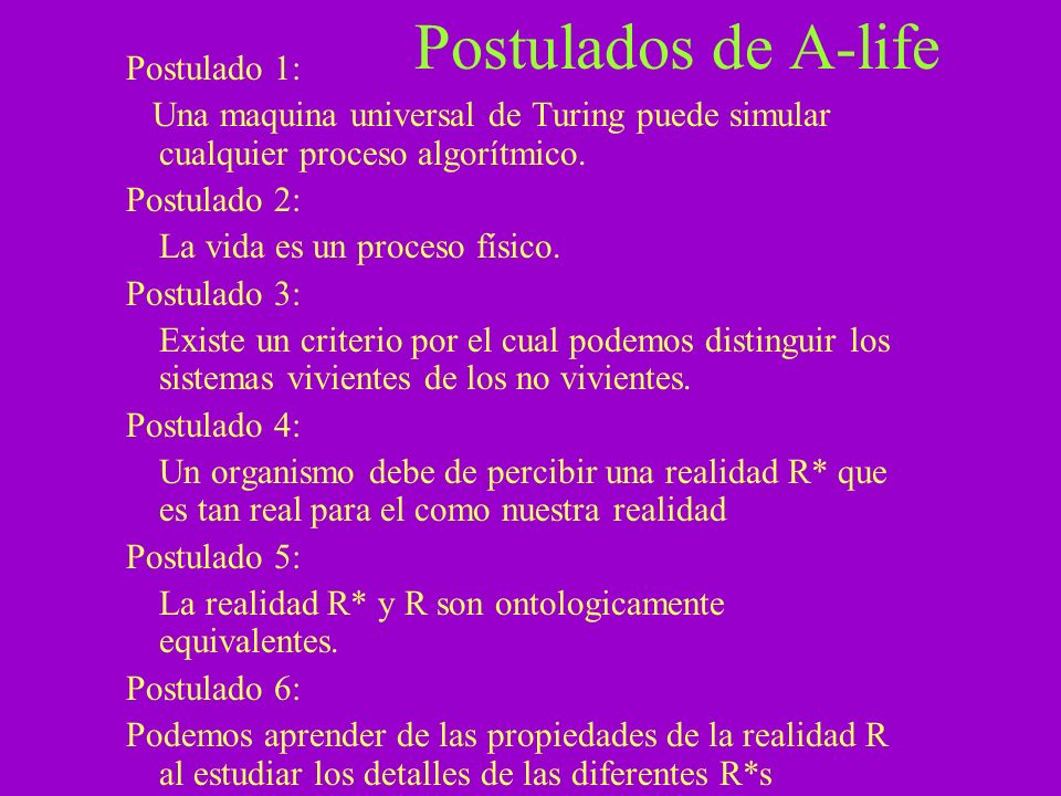 Postulados de A-life Postulado 1: