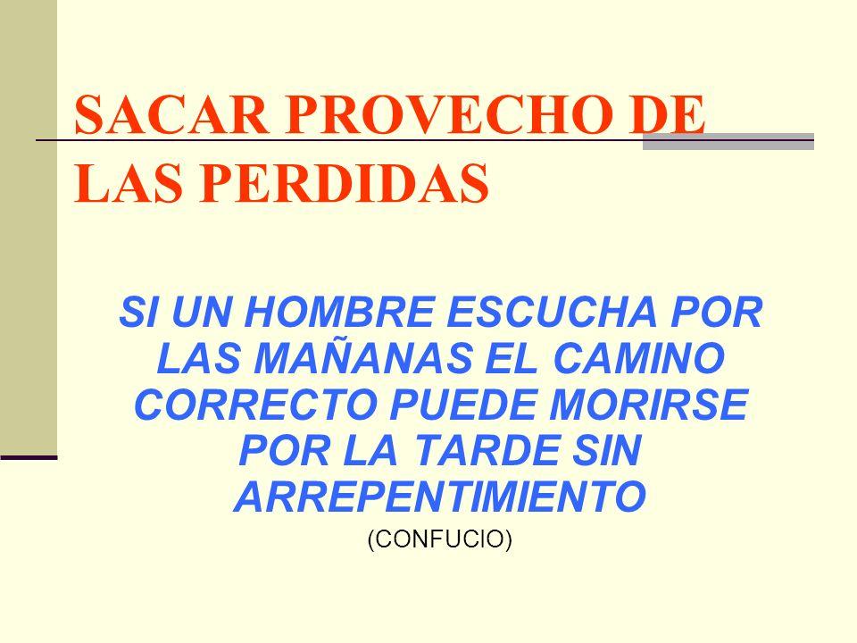 SACAR PROVECHO DE LAS PERDIDAS