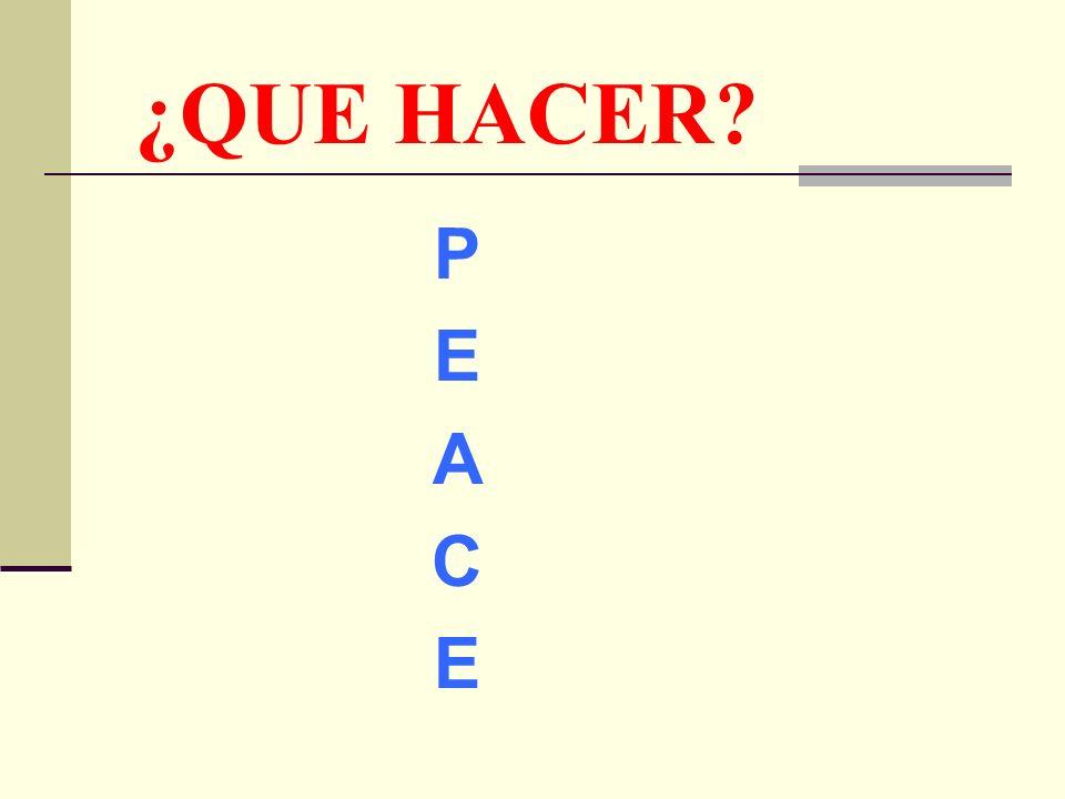 ¿QUE HACER P E A C