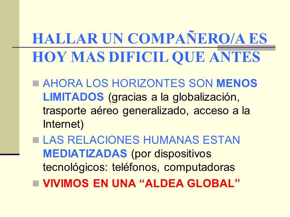HALLAR UN COMPAÑERO/A ES HOY MAS DIFICIL QUE ANTES