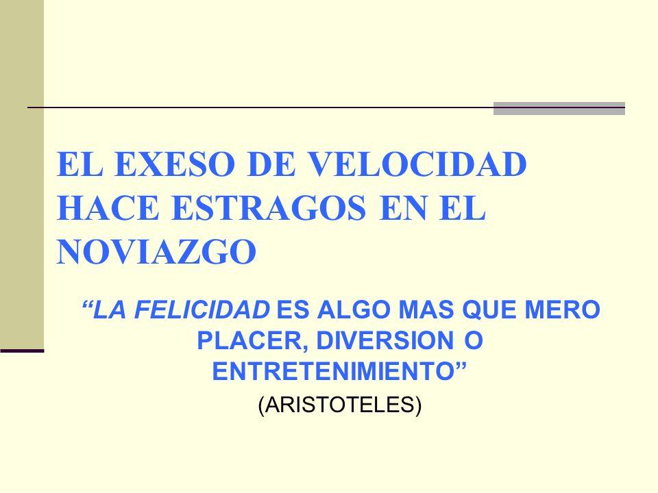 EL EXESO DE VELOCIDAD HACE ESTRAGOS EN EL NOVIAZGO