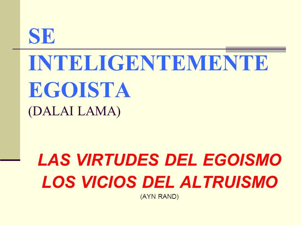 SE INTELIGENTEMENTE EGOISTA (DALAI LAMA)