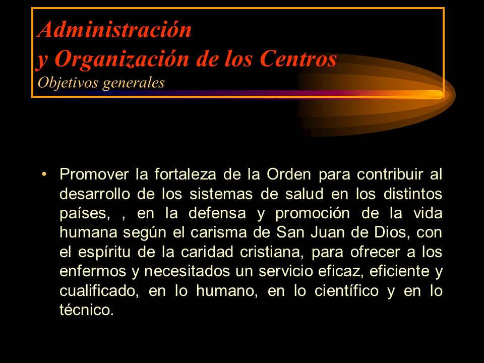 Administración y Organización de los Centros Objetivos generales