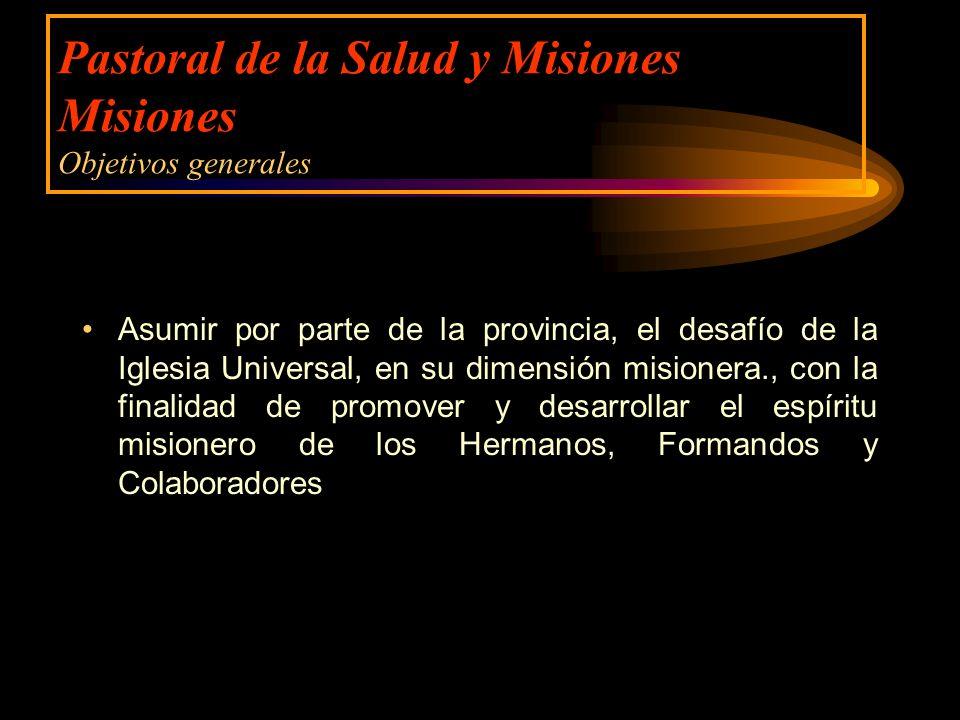 Pastoral de la Salud y Misiones Misiones Objetivos generales