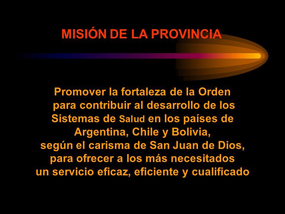 MISIÓN DE LA PROVINCIA Promover la fortaleza de la Orden