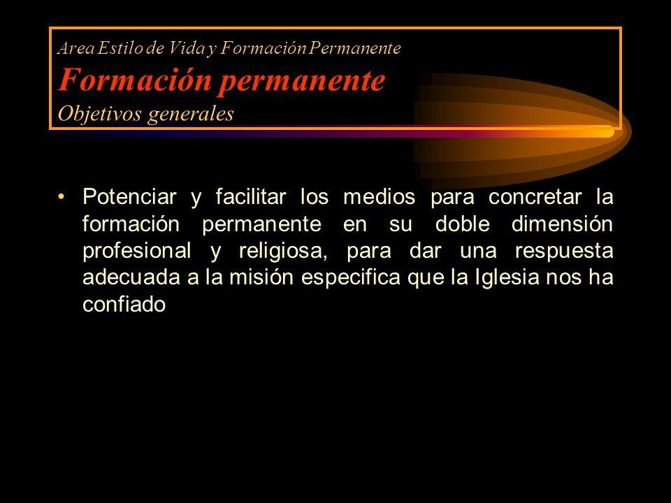Area Estilo de Vida y Formación Permanente Formación permanente Objetivos generales