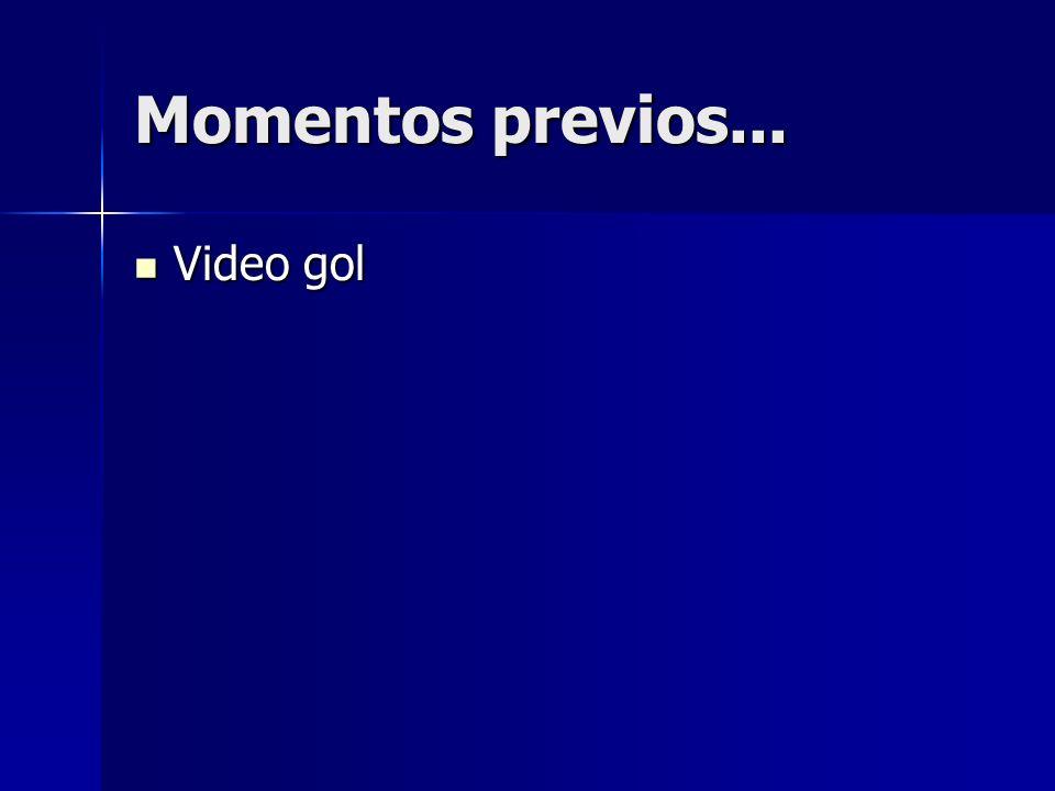 Momentos previos... Video gol