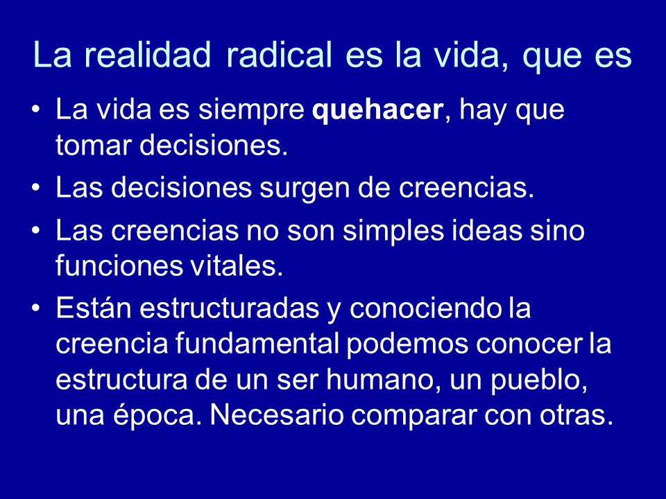 La realidad radical es la vida, que es