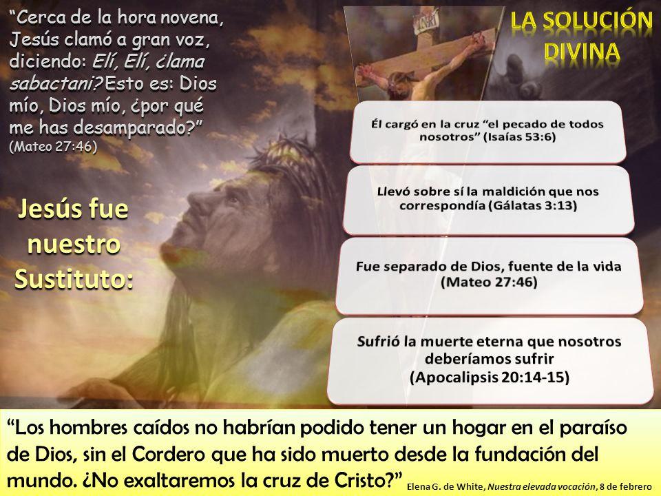 Jesús fue nuestro Sustituto: