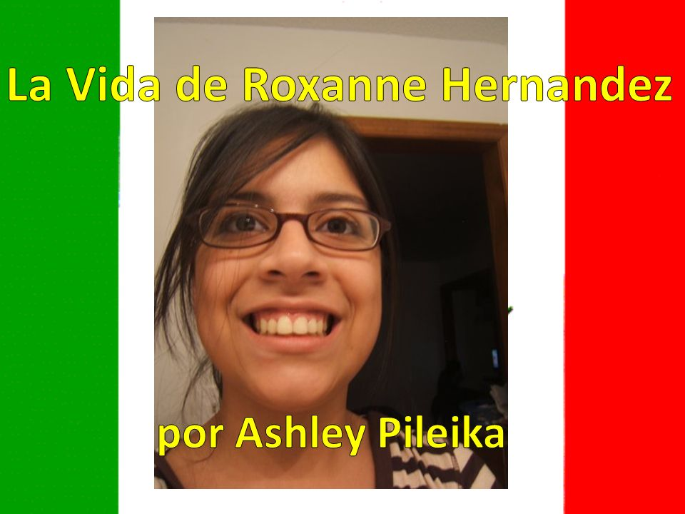 La Vida de Roxanne Hernandez