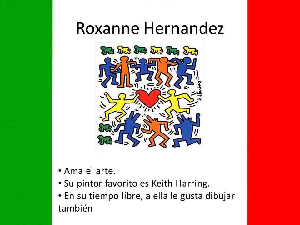 Roxanne Hernandez Ama el arte. Su pintor favorito es Keith Harring.
