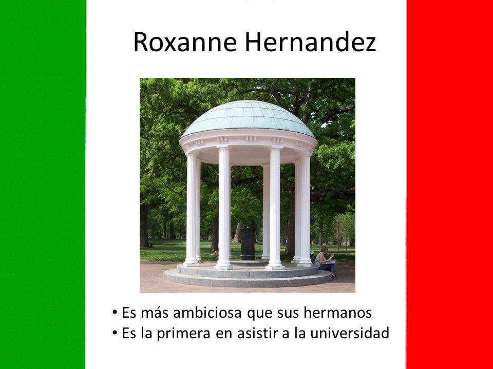 Roxanne Hernandez Es más ambiciosa que sus hermanos