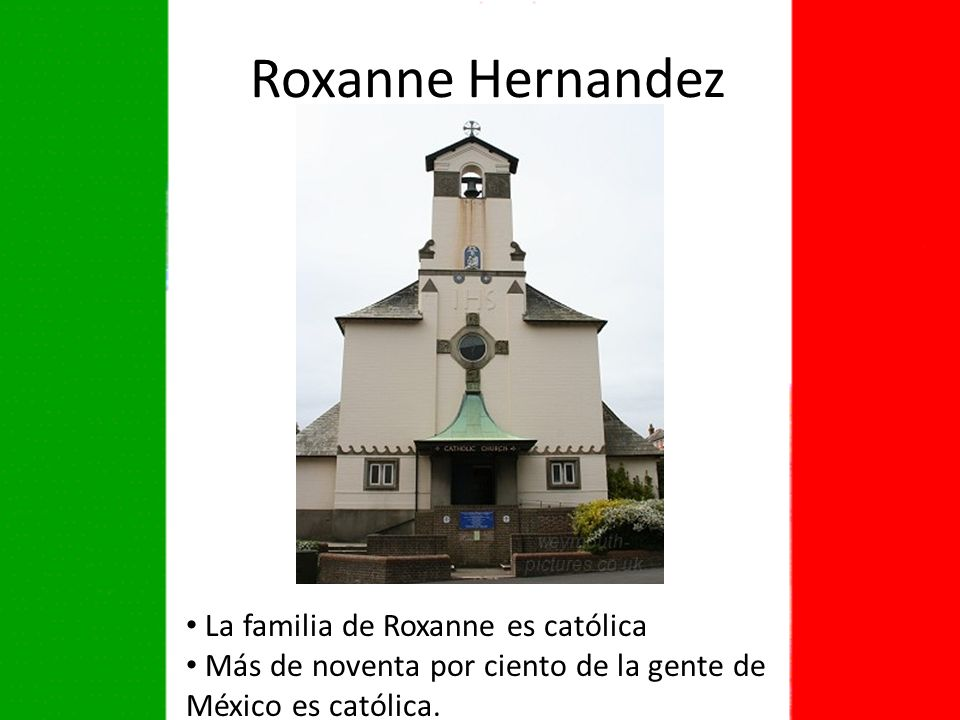 Roxanne Hernandez La familia de Roxanne es católica