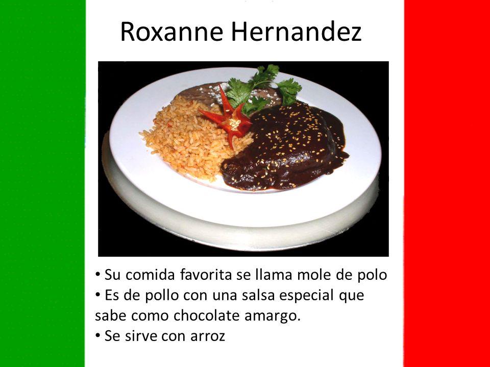 Roxanne Hernandez Su comida favorita se llama mole de polo