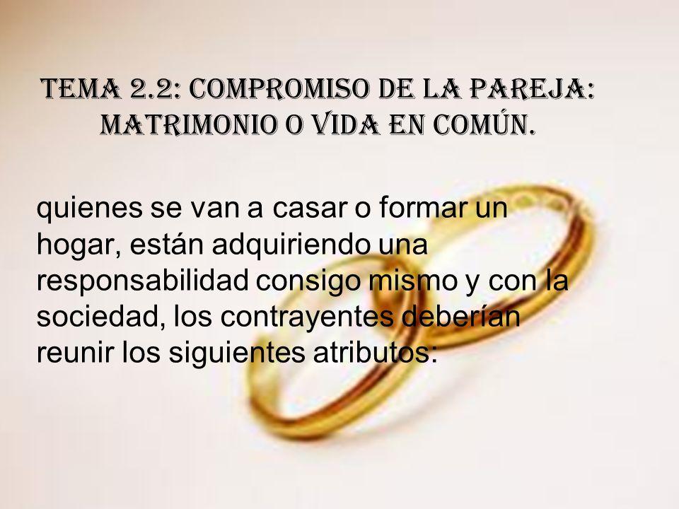 TEMA 2.2: COMPROMISO DE LA PAREJA: MATRIMONIO O VIDA EN COMÚN.