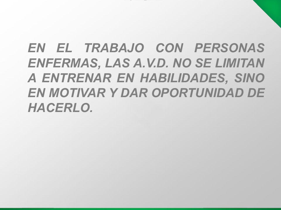 EN EL TRABAJO CON PERSONAS ENFERMAS, LAS A. V. D